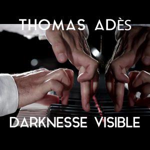 Portada Thomas Adès - Darknesse visible con nombre1